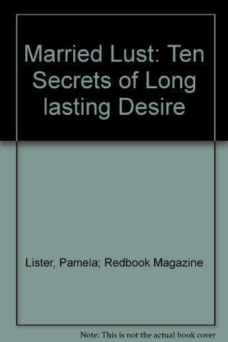 Married Lust: Ten Secrets of Long lasting Desire ebook
