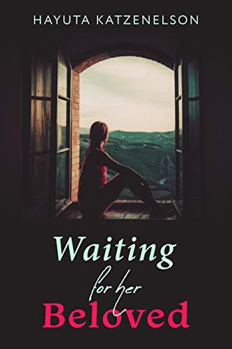 Waiting For Her Beloved by Hayuta Katzenelson ebook deal