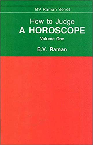How to Judge a Horoscope: I to VI Houses - Vol 1: Amazon in