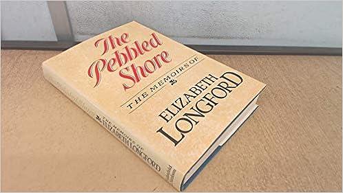The Pebbled Shore The Memoirs Of Elizabeth Longford Longford Elizabeth Harman Pakenham 9780297788638 Amazon Com Books