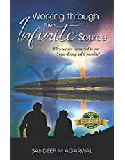 Working through the Infinite Source: When we are connected to our Super-Being, all is possible!