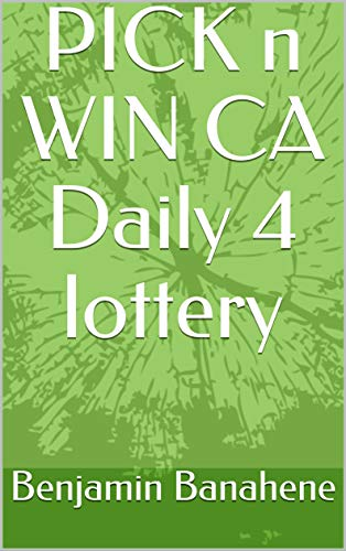 PICK n WIN CA Daily 4 lottery - Kindle edition by Benjamin