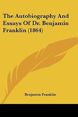 benjamin franklin autobiography essay