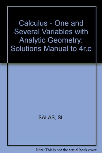 Calculus - One and Several Variables with Analytic Geometry Solutions Manual