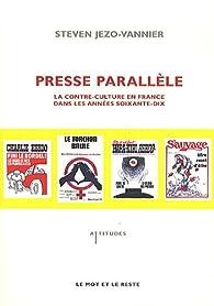 La presse parallèle par Steven Jezo-Vannier