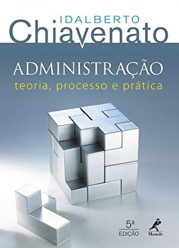 Administração. Teoria, Processo e Prática