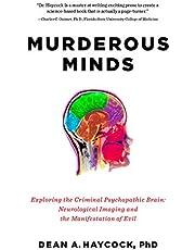 Murderous Minds: Exploring The Psychopathic Brain