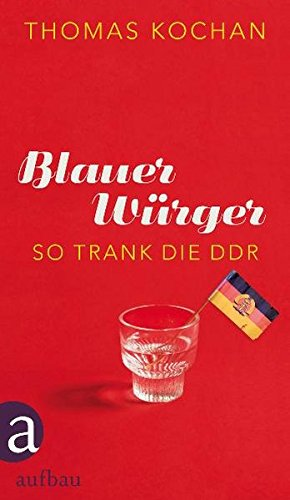 Blauer Würger: So trank die DDR