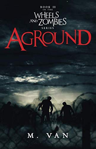 Aground: Book Three in the Wheels and Zombies series (Volume 3)