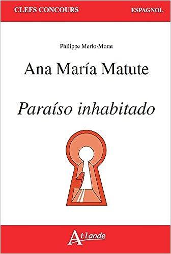 Ana María Matute, Paraíso inhabitado