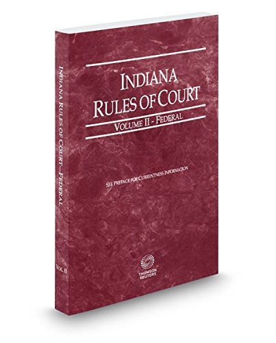 indiana-rules-of-court-federal-2017-ed-vol-ii-indiana-court-rules