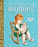 img - for [(Little Golden Book Mommy Stories)] [By (author) Jean Cushman ] published on (October, 2015) book / textbook / text book