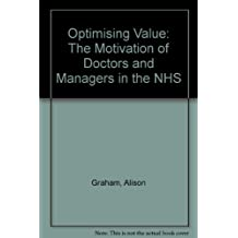 Optimising Value: The Motivation of Doctors and Managers in the NHS