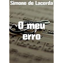 O meu erro (Portuguese Edition)