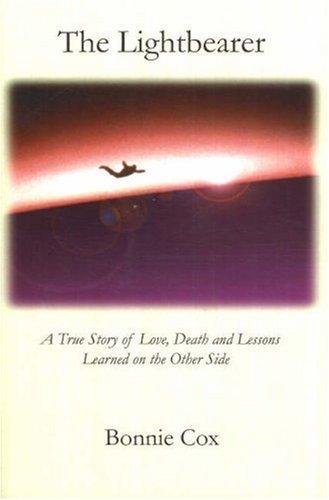 Lightbearer, The: A True Story of Love, Death, and Lessons Learned o pdf epub