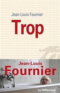 vignette de 'Trop (Jean-Louis Fournier)'