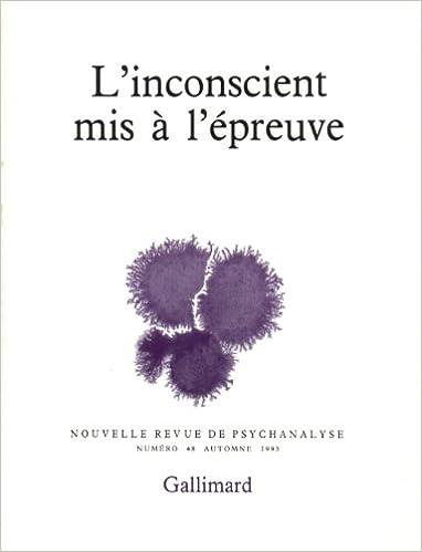 En ligne Nouvelle Revue de psychanalyse no 48 : L'Inconscient mis à l'épreuve epub pdf