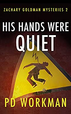 His Hands were Quiet (Zachary Goldman Mysteries Book 2)