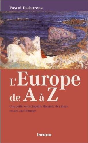 L'Europe de A à Z : Une petite encyclopédie illustrée des idées reçues sur l'Europe