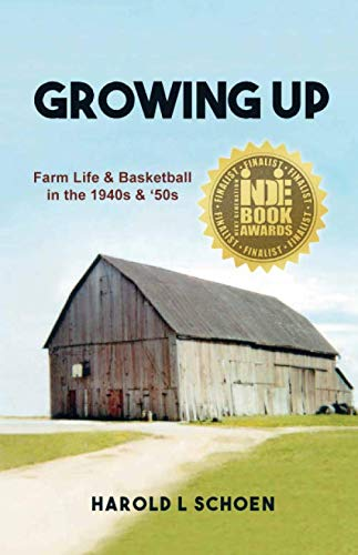 - Growing Up: Farm Life & Basketball in the 1940s & '50s