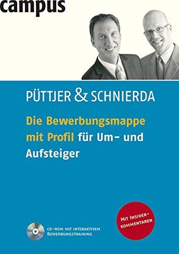 Die Bewerbungsmappe mit Profil für Um- und Aufsteiger Broschiert – 14. Januar 2008 Christian Püttjer Uwe Schnierda Campus Verlag 3593385198