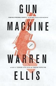 Gun Machine by [Ellis, Warren]