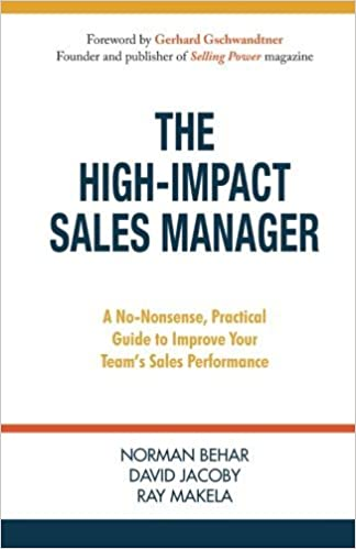 Book The High-Impact Sales Manager: A No-Nonsense, Practical Guide to Improve Your Team's Sales Performance by Norman Behar (2016-05-15)