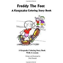 Freddy the Feet: A Keepsake Coloring Story Book with a Lesson
