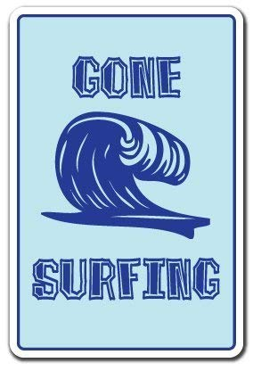 NDTS Metal Deco Sign 12x16 inches Decorative Signs Sayings Gone Surfing Sign Surf Surfer Sign Beach Decor Gift Surfboard Boogie Board Sign Metal Aluminum Wall Sign Safety Sign