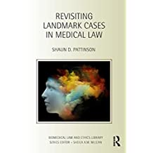 Revisiting Landmark Cases in Medical Law
