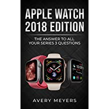 Apple Watch 2018 Edition: The Answer to All Your Series 3 Questions