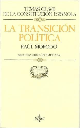 La transición política Derecho - Temas Clave De La Constitución Española: Amazon.es: Morodo Leoncio, Raúl: Libros