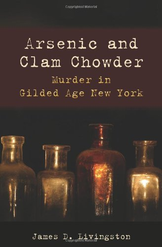 Arsenic and Clam Chowder: Murder in Gilded Age New York (Excelsior Editions)