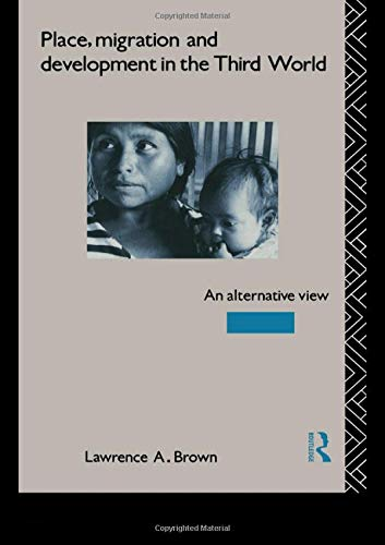 Place, Migration and Development in the Third World: An Alternative Perspective (Routledge Series on Geography and Environment)