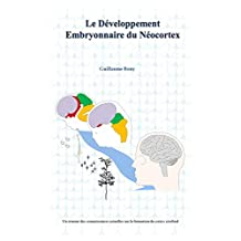 Le développement embryonnaire du néocortex (French Edition)