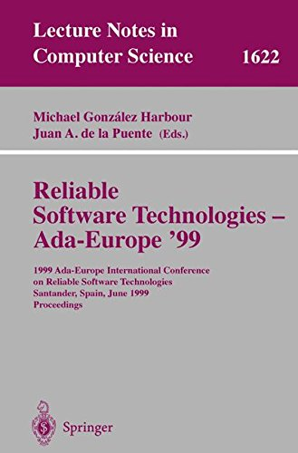 Reliable Software Technologies - Ada-Europe '99: 1999 Ada-Europe International Conference on Reliable Software Technologies, Santander, Spain, June ... (Lecture Notes in Computer Science) by Springer