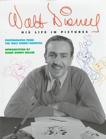 Walt Disney: His Life in Pictures by Russell Schroeder (1996-09-01)
