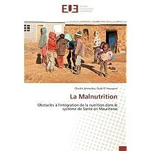 La Malnutrition: Obstacles à l'intégration de la nutrition dans le système de Santé en Mauritanie