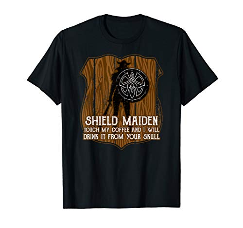 Viking Shirt Shield Maiden Don't Touch My Coffee ()