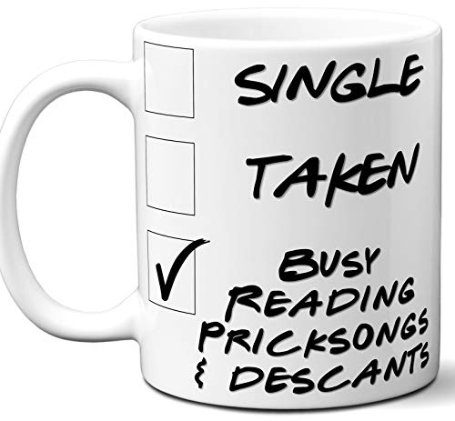 Descant Book - Pricksongs & descants Book Lover Gift Mug. Single, Funny Taken, Busy Reading. Book Club, Themed, Accessories, Men, Women, Birthday, Christmas, Father's Day, Mother's Day. 11 oz.