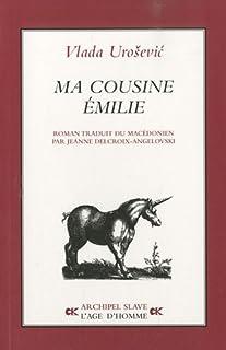 Ma cousine Emilie : roman en dix-huit récits, Urosevic, Vlada
