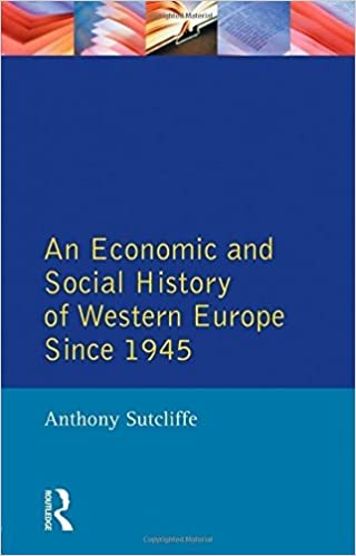 Book An Economic and Social History of Western Europe since 1945 1st edition by Sutcliffe, Anthony (1996)