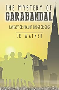 The Mystery Of Garabandal by LR Walker ebook deal