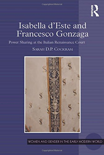 Isabella d'Este and Francesco Gonzaga: Power Sharing at the Italian Renaissance Court (Women and Gender in the Early Mod