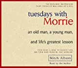 img - for Tuesdays with Morrie: An Old Man, a Young Man, and Life's Greatest Lesson [TUESDAYS W/MORRIE 4 D] book / textbook / text book