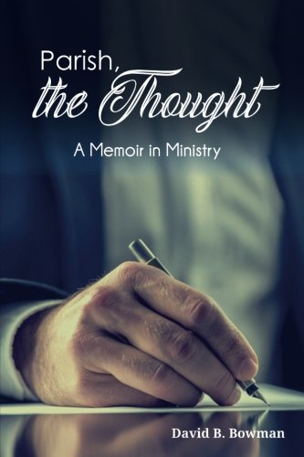 Parish, the Thought: A Memoir in Ministry