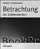 Betrachtung: Aus Schleiermachers Monologen (German Edition)