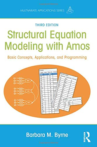 Structural Equation Modeling With AMOS (Multivariate Applications Series)
