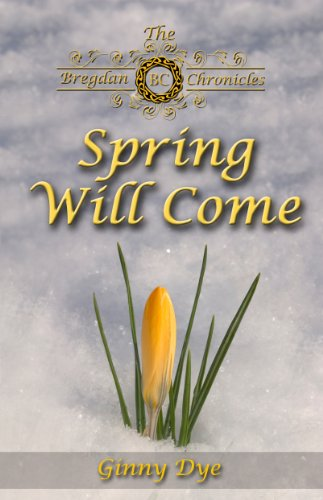 Spring Will Come (# 3 in the Bregdan Chronicles Historical Fiction Romance Series) Pdf