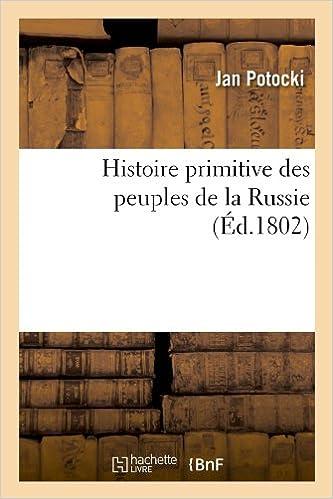 En ligne téléchargement Histoire primitive des peuples de la Russie , (Éd.1802) pdf